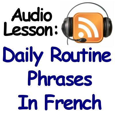 French Daily Routine Phrases