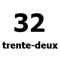 trente-deux 32