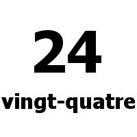 vingt-quatre 24