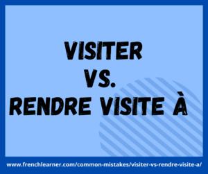 visiter vs se rendre visite