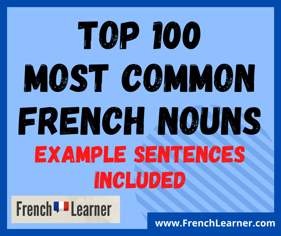Top 100 most common French nouns